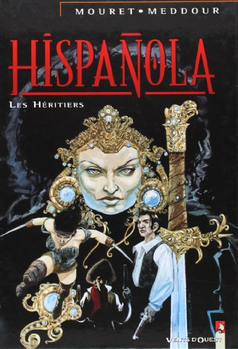 Hispanola, tome 4 : Les Héritiers d'Hispanola