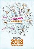 wholidays - der interkulturelle Kalender 2018 - Familienplaner, offen 59,4 x 21cm - Ausgabe Deutschland