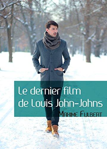 Le dernier film de Louis John-Johns par Maxime Fulbert