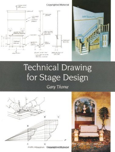 Technical Drawing for Stage Design by Thorne, Gary Published by The Crowood Press Ltd (2010)