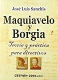 Maquiavelo y Borgia: Teoría y práctica para directivos