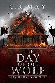 The Day of the Wolf (Erik Haraldsson Book 3)
