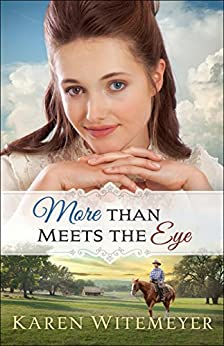 More Than Meets the Eye (A Patchwork Family Novel Book #1) by [Witemeyer, Karen]