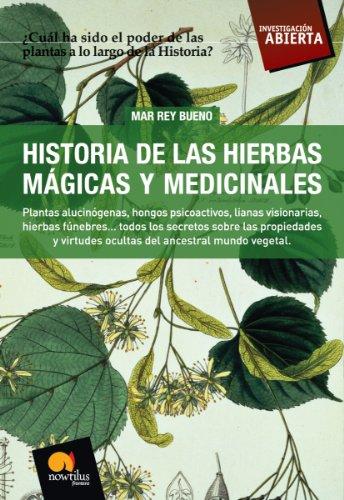 Historia de las hierbas mágicas y medicinales por Mar Rey Bueno
