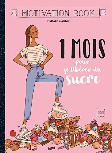 1 mois pour se libérer du sucre par Docteur Bonne Bouffe