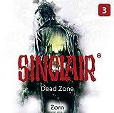 SINCLAIR - Dead Zone: Folge 03: Zorn. (Staffel 1).