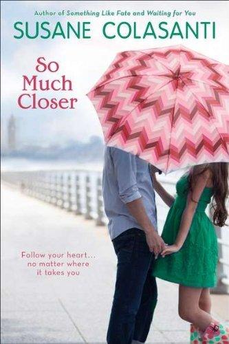 So Much Closer by Susane Colasanti (2012-05-01)
