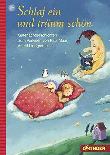 Schlaf ein und träum schön: Gutenachtgeschichten zum Vorlesen