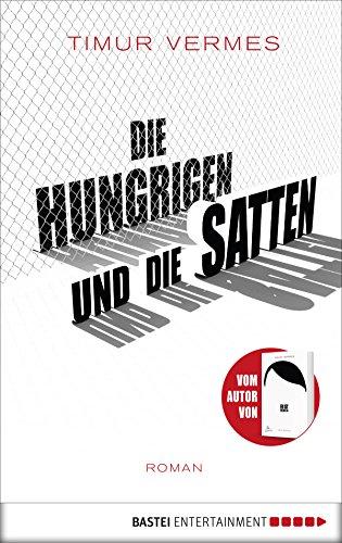 Buchseite und Rezensionen zu 'Die Hungrigen und die Satten: Roman' von Timur Vermes