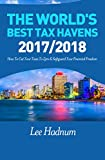 The World's Best Tax Havens: How To Cut Your Taxes To Zero & Safeguard Your Financial Freedom (English Edition)