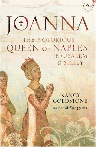Joanna: The Notorious Queen of Naples, Jerusalem and Sicily (English Edition)