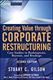 Creating Value Through Corporate Restructuring: Case Studies in Bankruptcies, Buyouts, and Breakups (Wiley Finance)