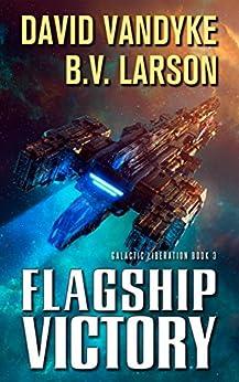 Flagship Victory (Galactic Liberation Book 3) (English Edition)