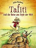 Tafiti und die Reise ans Ende der Welt: Band 1