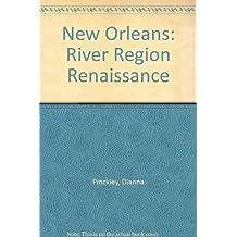 New Orleans: River Region Renaissance