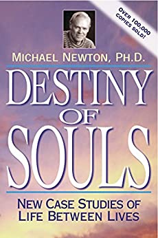 Destiny of Souls: New Case Studies of Life Between Lives by [Newton, Michael]