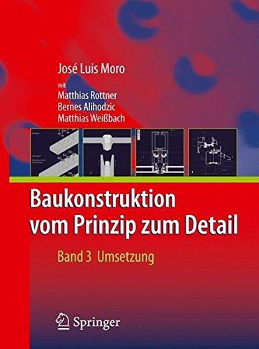 Baukonstruktion - vom Prinzip zum Detail: Band 3: Umsetzung