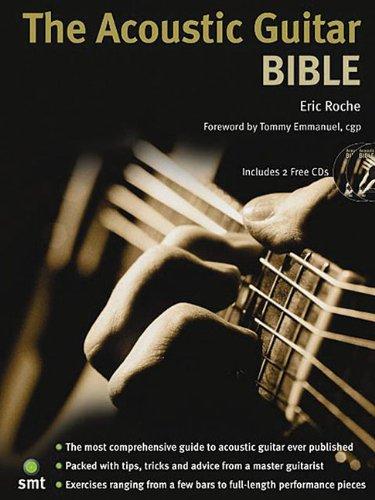 The Acoustic Guitar Bible par Eric Roche