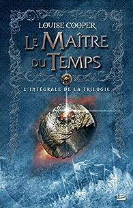 Le Maître du Temps : L'intégrale de la trilogie par Louise Cooper