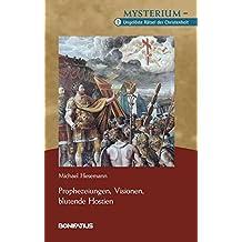 Mysterium – Ungelöste Rätsel der Christenheit: Band 2: Prophezeiungen, Visionen und blutende Hostien