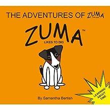 The Adventures of Zuma the Dog: Zuma Likes to Dig