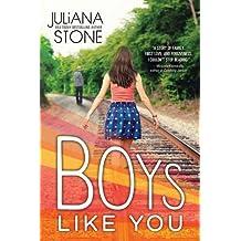 Boys Like You by Juliana Stone (2015-04-07)