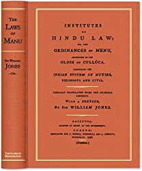 Institutes of Hindu Law, Or, the Ordinances of Menu, According to Gloss of Culluca, Comprising the Indian System of Duties, Religious and Civil