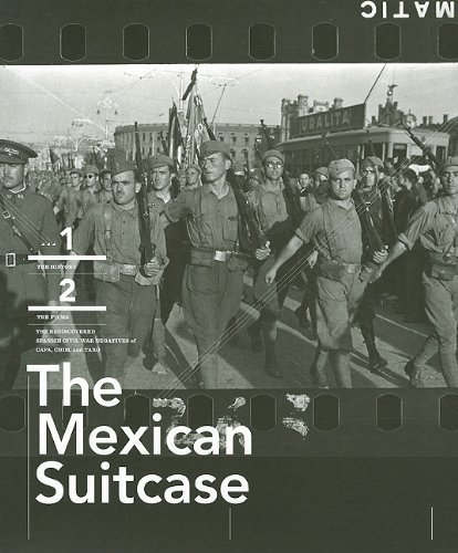 The Mexican Suitcase: The Legendary Spanish Civil War Negatives of Robert Capa, Gerda Taro, and David Seymour: 2