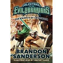 The Knights of Crystallia: Alcatraz vs. the Evil Librarians (Alcatraz Versus the Evil Librarians) by Brandon Sanderson (2016-04-19)