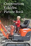 Construction Vehicles Picture Book