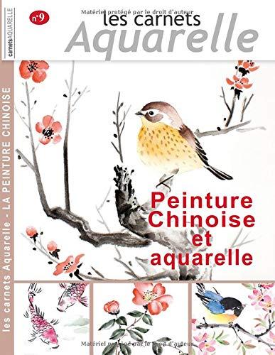 Les carnets aquarelle n°9: peinture chinoise et aquarelle par  Denis CHABAULT