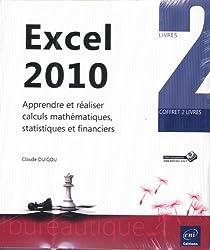 Excel 2010 - Coffret de 2 livres : Apprendre et réaliser calculs mathématiques, statistiques et financiers
