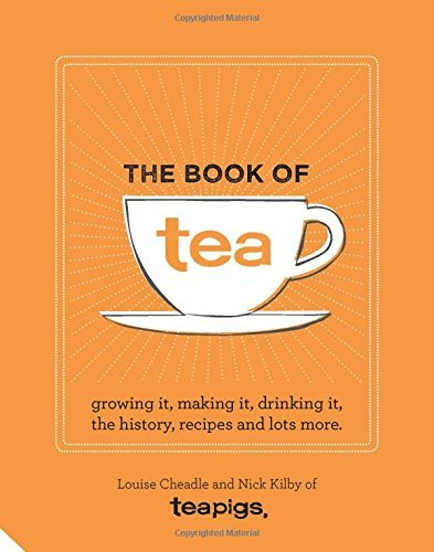 The Book of Tea: Growing it, making it, drinking it, the history, recipes and lots more by teapigs (2015-10-29)