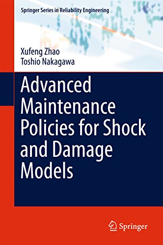 Advanced Maintenance Policies for Shock and Damage Models (Springer Series in Reliability Engineering) (English Edition) por Xufeng Zhao