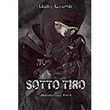 Sotto tiro: Anonymous Vol. 4 (Italian Edition)