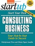 Start Your Own Consulting Business (Startup Series)