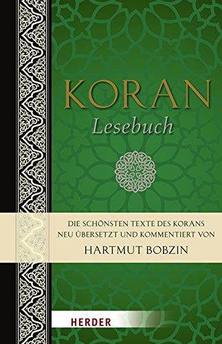 KoranLeseBuch: Die schönsten Texte des Koran. Neu übersetzt und kommentiert von Hartmut Bobzin