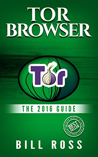 tor-browser-the-2016-guide-ensure-internet-privacy-access-the-deep-web-hide-anonymity-tow-browser-pr