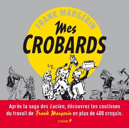 FRANK MARGERIN, MES CROBARDS par Frank Margerin