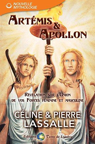 Artémis& Apollon: Révélation sur l'Union de vos forces féminines et masculines par Pierre Lassalle