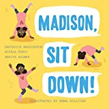 Madison, Sit Down!: Volume 21 (Books by Teens)