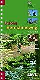 Erlebnis Hermannsweg - Östlicher Teil: Wandern von Bielefeld bis Horn-Bad Meinberg (Erlebniswanderführer über die Hermannshöhen: Hermannsweg und Eggeweg)
