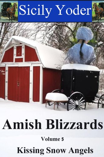 Amish Blizzards Volume Five Kissing Snow Angels An Amish Romance Short Story Series