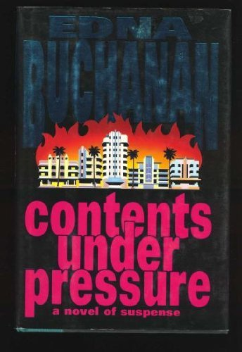 Contents Under Pressure: A Novel of Suspense by Edna Buchanan (1992-09-03)