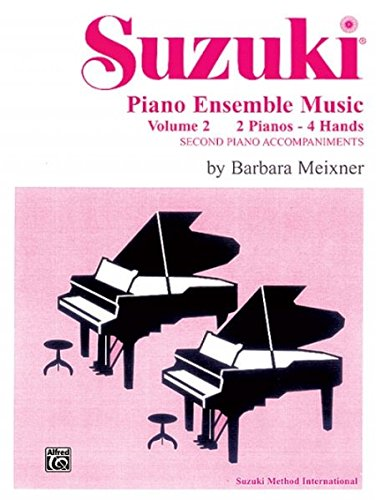Ensemble Piano Music Suzuki (Suzuki Piano Ensemble Music, Volume 2 for Piano Duo: Second Piano Accompaniments/2 Pianos - 4 Hands (Suzuki Piano School))