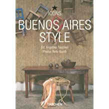 Buenos Aires Style: The Heart of Argentina (Icons Series)