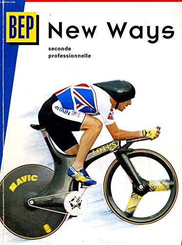 New ways : Anglais BEP, seconde professionnelle