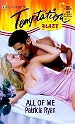 All Of Me (Blaze) by Patricia Ryan (1999-12-01)