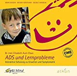 ADS und Lernprobleme. CD: Interaktive Schulung zu Ursachen und Symptomatik