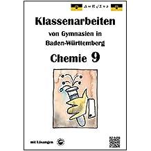 Chemie 9 Klassenarbeiten von Gymnasien in Baden-Württemberg mit Lösungen